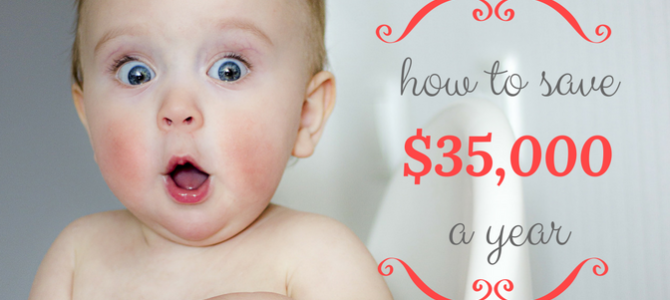 How to Save $35,000 a Year…