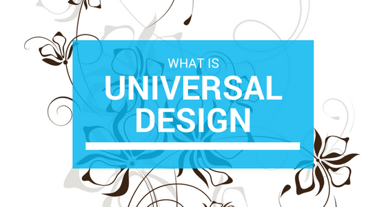 What is Universal Design? It's Design For EVERYONE!