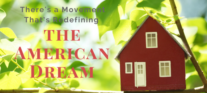 There's a Movement That's Redefining the American Dream