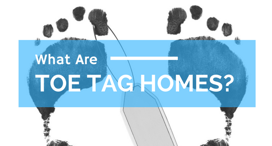 TOE TAG HOMES – What ARE They?