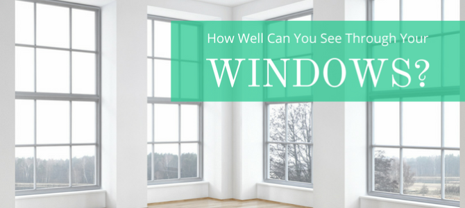 How Well Can You See Through Your Windows?