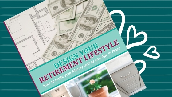 Book cover for Design Your Retirement Lifestyle, How to make you Money Las as you Age in Place with hearts in background